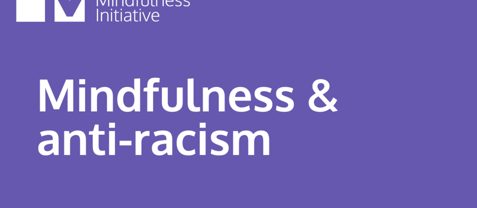 Mindfulness & anti-racism resources