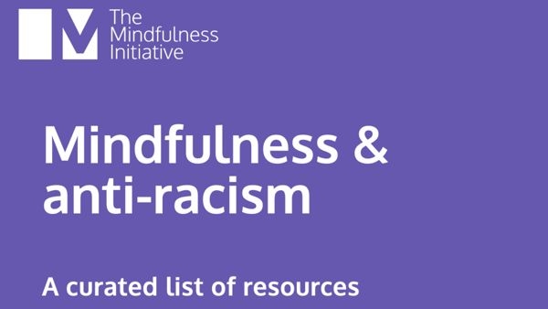 Mindfulness & anti-racism: a curated list of resources