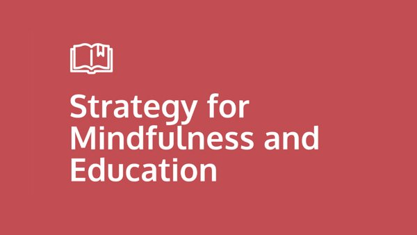 The Mindfulness Initiative's Education Strategy